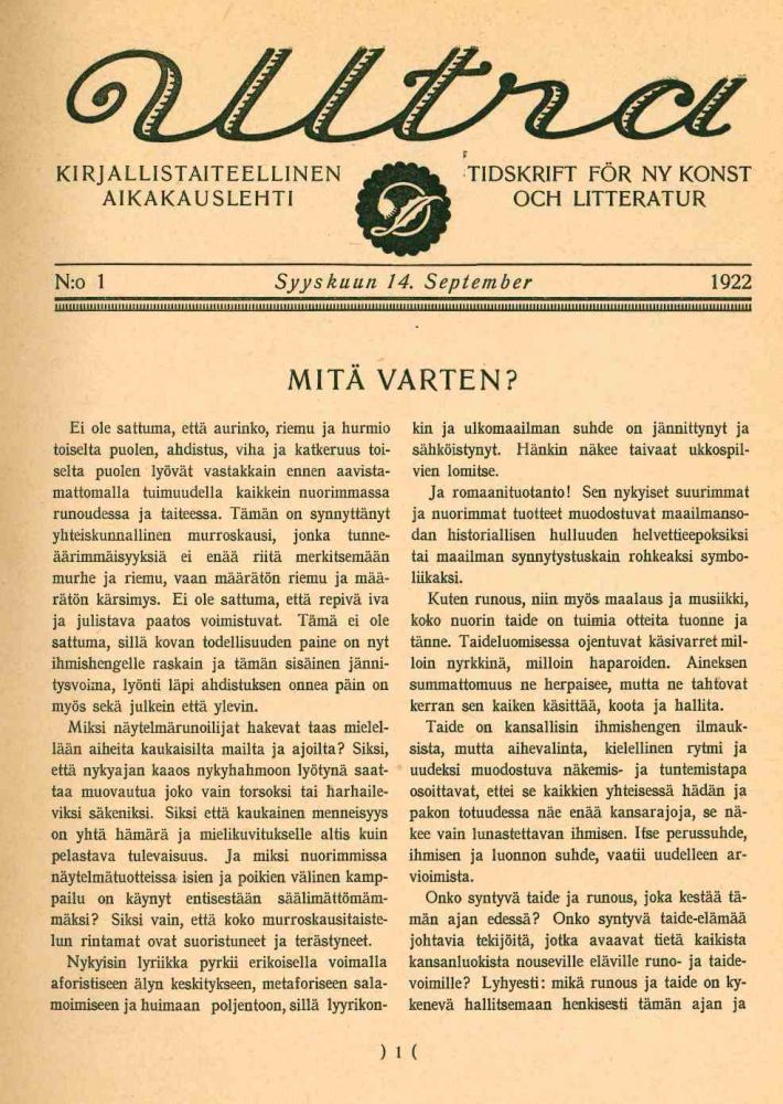 Ultra. Kirjallistaiteellinen Aikakauslehti. Tidskrift för Ny Konst och Litteratur. No. 1 (14 September 1922) through No. 7/8 (20 December 1922) (all published).