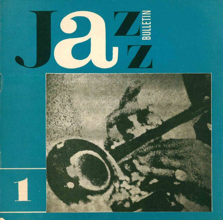 Jazzový bulletin (single unnumbered issue for September 1964). Jazz bulletin, nos. 1-6 (1965) and nos. 1-6 (1966). WITH: Jazz-revue, three unnumbered issues for 1965. Zden k Hornof, Peter Brabec.