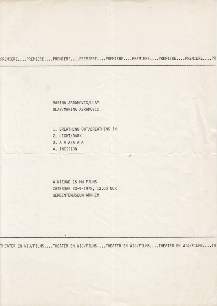 Original flyer announcing the premiere of four performances by Marina Abramovi /Ulay, Ulay/Marina Abramovi : 1. Breathing out/breathing in. 2. Light/dark. 3. A A A/A A A. 4. Incision. Held at Gemeentemuseum Arnhem. Marina Abramovi, Ulay, i e. Frank Uwe Laysiepen.