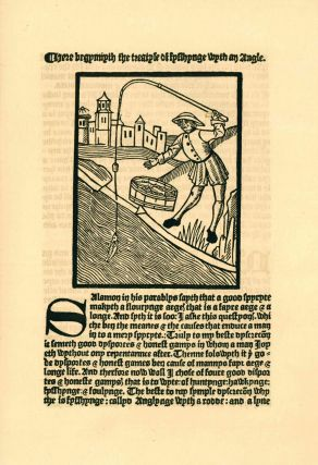 A Treatyse of Fysshynge wyth an Angle, being a facsimile reproduction of the First Book on the Subject of Fishing Printed in England by Wynkyn de Worde at Westminster in 1496. Dame Juliana Berners.