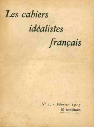 Les Cahiers Idéalistes Français. Recueil de Littérature, d'Art et de Philosophie. Nos. 1 (February 1917) through 36 (December 1919-January 1920) and one unnumbered issue (June 1920) (all published).