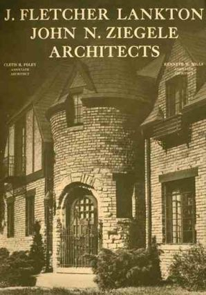 J. Fletcher Lankton, John N. Ziegele, Architects (title from cover).