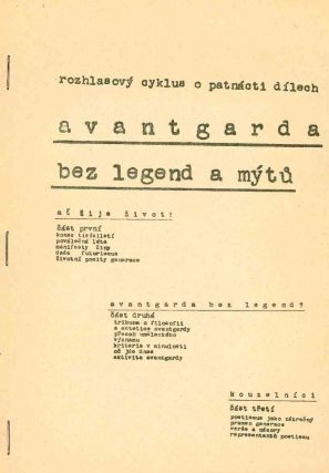 Avantgarda Bez Legend a Mýtu: Rozhlasový Cyklus o Patnácti Dílech [The Avant-Garde without Legends and Myths: A Radio Series in Fifteen Parts].
