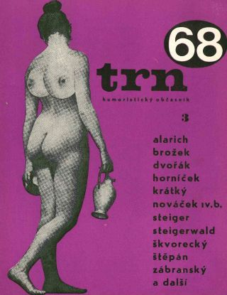 Trn: Humoristický Ob asník [The Thorn: A Humorous Periodical]. Vol. I, No. 1 (1966) through Vol. II, No. 4 (1968) (all published).
