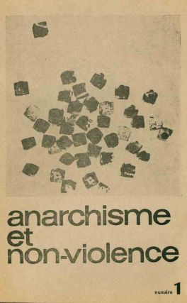 Anarchisme et Non-Violence. No. 1 (April 1965) through No. 33 (January-April 1974) (all published).