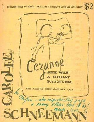 Cezanne, She Was a Great Painter. The Second Book January 1975. Unbroken Words to Women - Sexuality Creativity Language Art Istory. Carolee Schneemann.