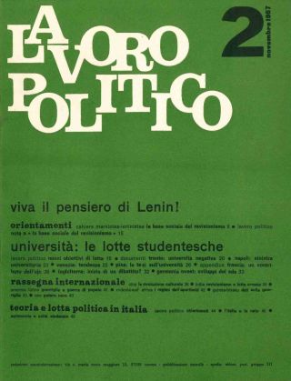 Lavoro Politico. No. 1 (October 1967) through No. 11/12 (October 1968/January 1969) (all published).