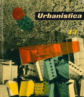 Urbanistica. Rivista dell'Istituto Nazionale di Urbanistica. Year XVIII, No. 1 (July/August 1949) through No. 59/60 (October 1972).