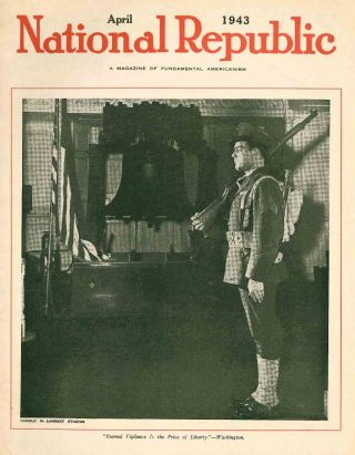 National Republic. A Monthly Magazine of Fundamental Americanism. Vol. XVIII, No. 6 (October 1930) through Vol. XLVII, No. 1 (May 1959).