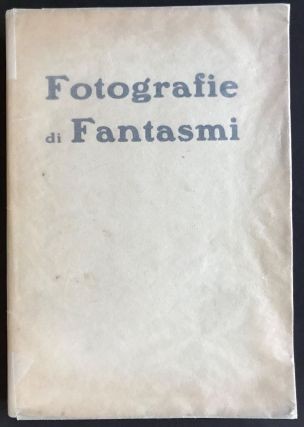 Fotografie di Fantasmi [Photographs of phantasms]. Enrico Imoda, photographer G. Simoni