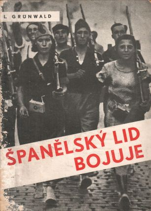 Španělský lid bojuje [The Spanish people are fighting]. Grünwald, eopold
