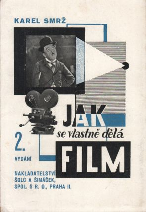 Jak se vlastně dělá film: slabikář budoucích hvězd a zároven popis zrození filmu od kalamáře scenáristy až ku křeslu v kinu [How films are actually made: a primer for future stars and equally a description of the birth of film from the screenwriter's inkwell to the seat at the movie theatre].