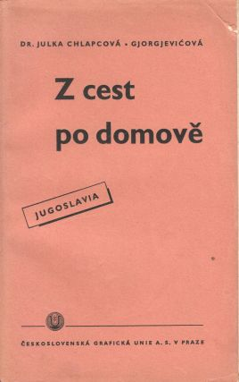 Z cest po domově: Jugoslavie [From my travels home: Yugoslavia]. Julka...