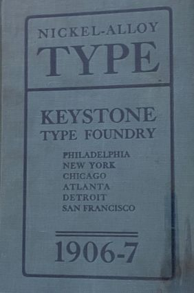 Abridged Specimen Book: Type. Nickel-Alloy on Universal Line, Comprising a Price List of Types, Borders, Leads and Slugs, Brass Rule, Brass Galleys, Miscellaneous Cuts and General Supplies for Printers.