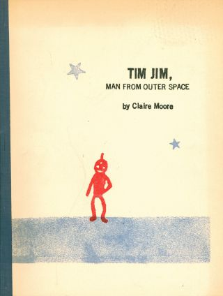 Tim Jim, Man From Outer Space. Claire Mahl Moore