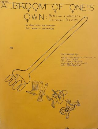 A Broom Of One's Own: Notes on a Women's Liberation Program. Charlotte Bunch-Weeks