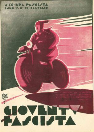 Gioventú Fascista. Settimanale del P.N.F. Year I, No. 12 (7 June 1931) through Year I, No. 40/41 (20-27 December 1931) and Year II, No. 1 (10 January 1932) through Year II, No. 28 (20 October 1932).