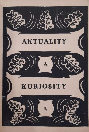 Aktuality a kuriosity: sborník literární, umělecký a politický [The actual and the curious: a literary, artistic, and social journal], nos. 1-10 in five double issues (all published).