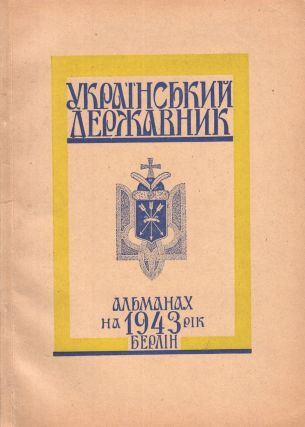Ukrains'kyi derzhavnyk: al'manakh na 1943 rik [The Ukrainian statesman: almanac for the year 1943