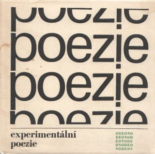 Experimentální poezie [Experimental poetry]. Anthology of Czech and international concrete poetry.