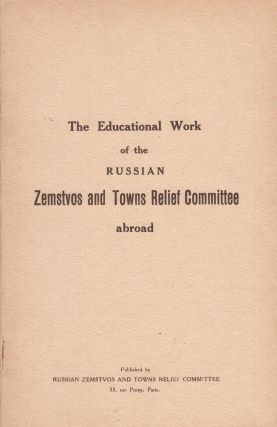 The Educational Work of the Russian Zemstvos and Towns Relief Committee abroad (in English).