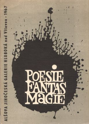 Výstava skupiny Fantasmagie: Poezie Fantasmagie [An exhibition of the Fantasmagie Group: The...