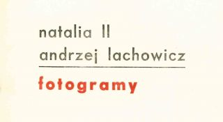 "Natalia LL, Andrzej Lachowicz. ""Fotogramy."" Printed invitation card to an exhibit opening of..."