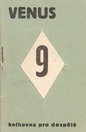 """Venus: knihovna pro dospělé [Venus: a series for adults], nos. 9, 13, 14, 15-16, 17 [of 17 published?]. Also known as the """"Green Series."""""""