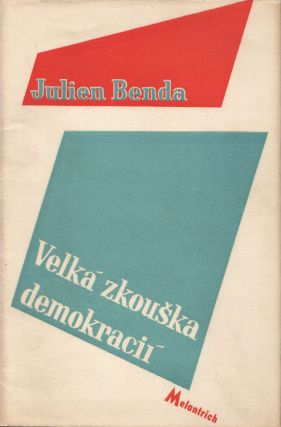 Velká zkouška demokracii [La grande épreuve des démocraties; the great trial of democracies]....